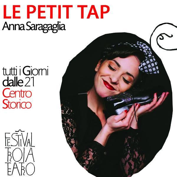 """dal 4 all'8 agosto, Le Petit Tap al """"Troia Teatro Festival"""""""